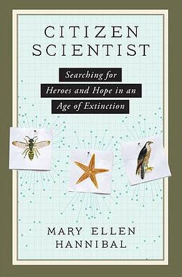 Citizen Scientist, Mary Ellen Hannibal, Climate Change, nature, extinction